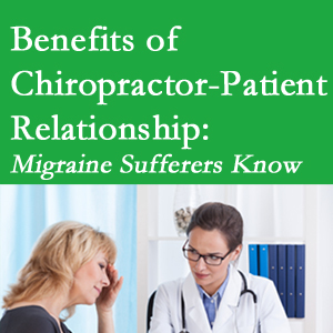 Williamson chiropractor-patient benefits are plentiful and especially apparent to episodic migraine sufferers.